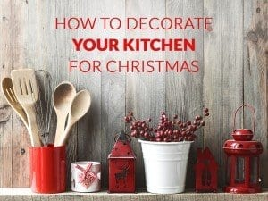 How to decorate your kitchen at Christmas